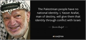 Arafat: Palestinians have no national identity